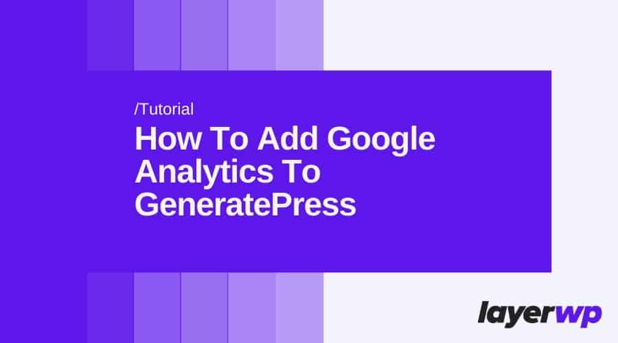 How To Add Google Analytics To GeneratePress