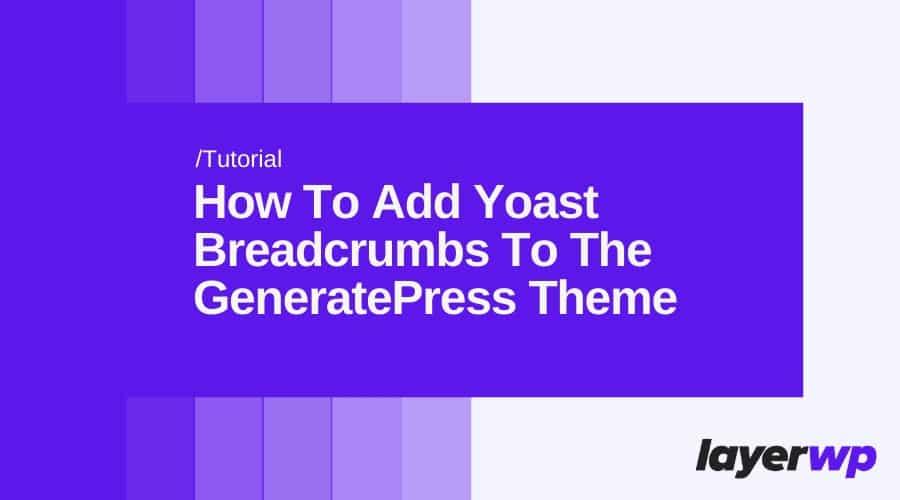 How To Add Yoast Breadcrumbs To The GeneratePress Theme