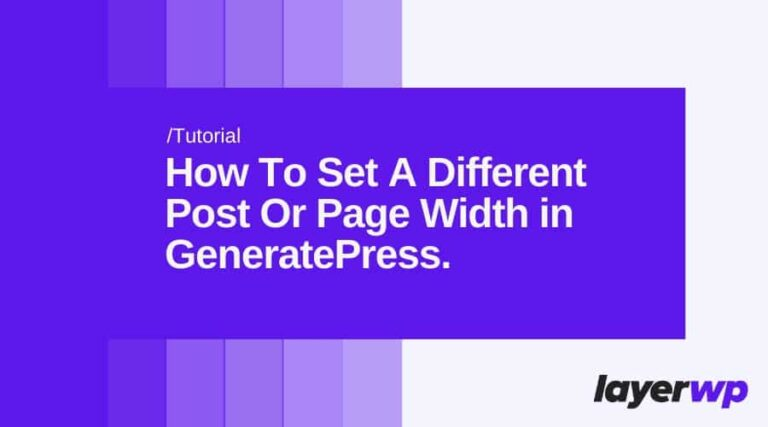 How To Set A Different Post Or Page Width in GeneratePress
