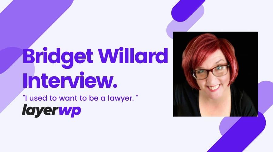 Bridget Willard Interview