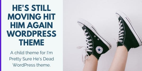 He's Still Moving Hit Him Again theme for WordPress