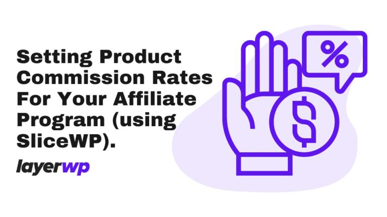 commission rates,slicewp,affiliate program